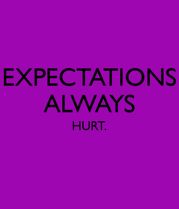 expectations-always-hurt
