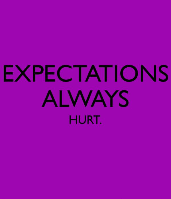 expectations-always-hurt